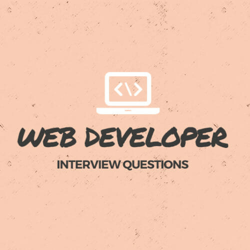Tech Job Interviews 101: 15 Web Developer Interview Questions Explained
