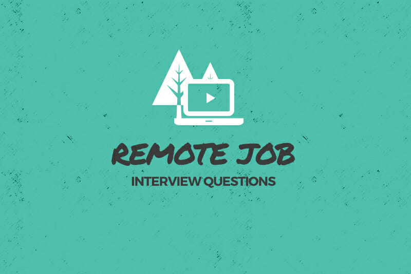 15 Common Remote Job Interview Questions Tips For Answering Skillcrush