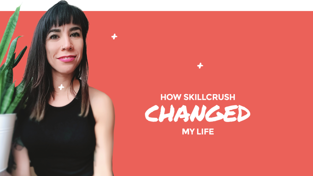 How Skillcrush Change My Life