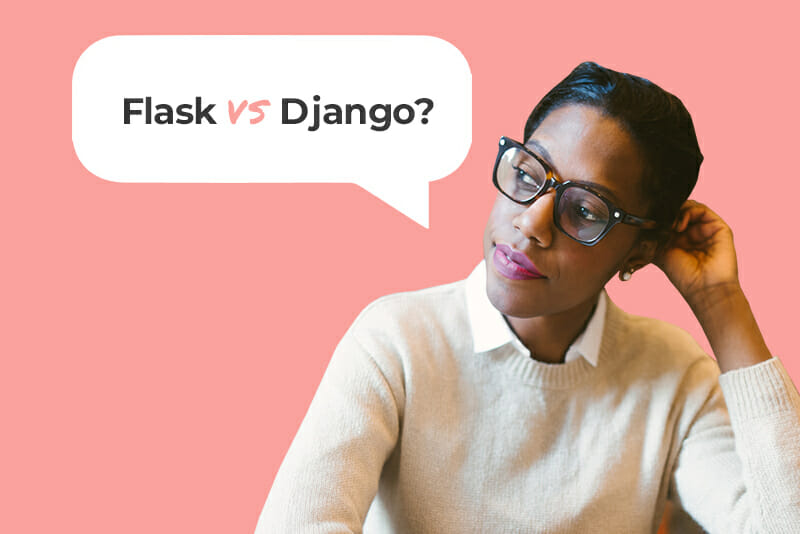"""A woman in a sweater, collared shirt, and big glasses has her arm resting on her head as she ponders """"Flask vs Django?"""""""
