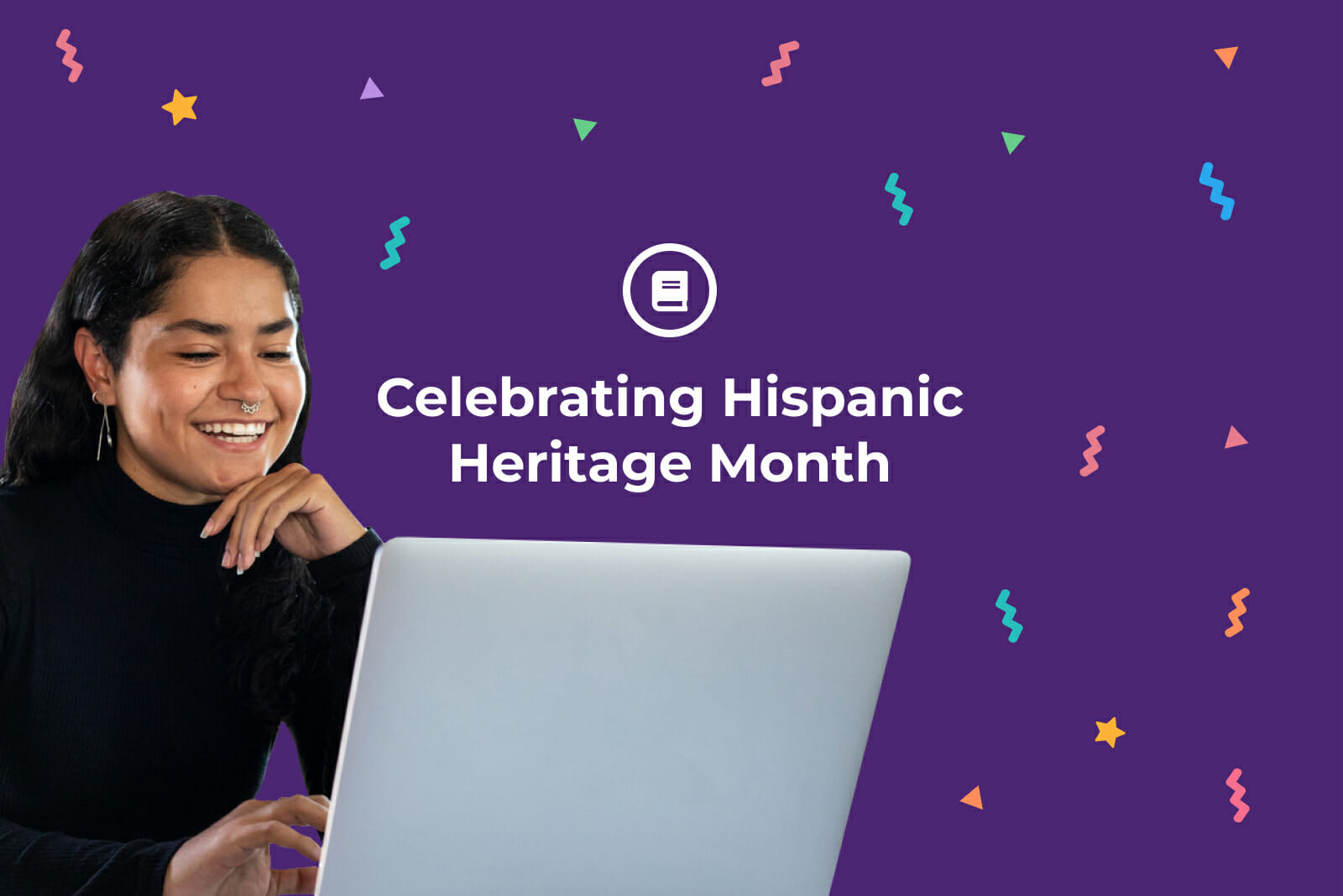 """Latinx-Hispanic woman smiling as she uses a laptop in front of a purple background that says """"Celebrating Hispanic Heritage Month:"""