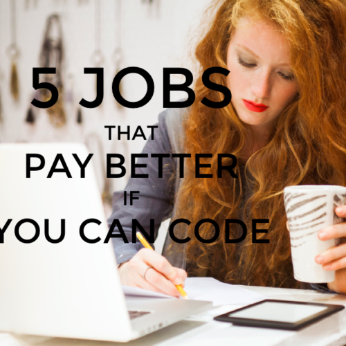 5 Jobs That Pay Better If You Can Code