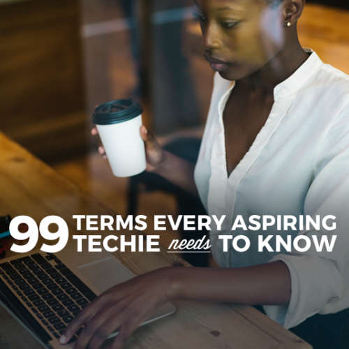 99 Terms You Need To Know When You're New To Tech