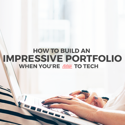 How to Build an Impressive Portfolio When You're New to Tech