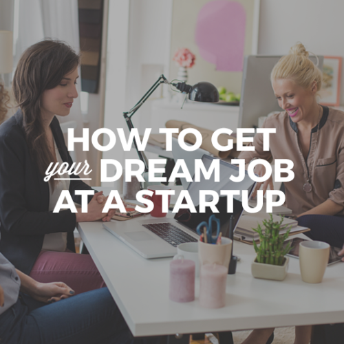 How to Get an Exciting Job at a Startup