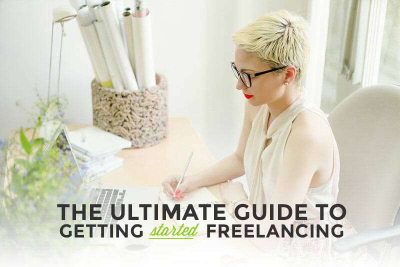 The Ultimate Guide to Getting Started Freelancing