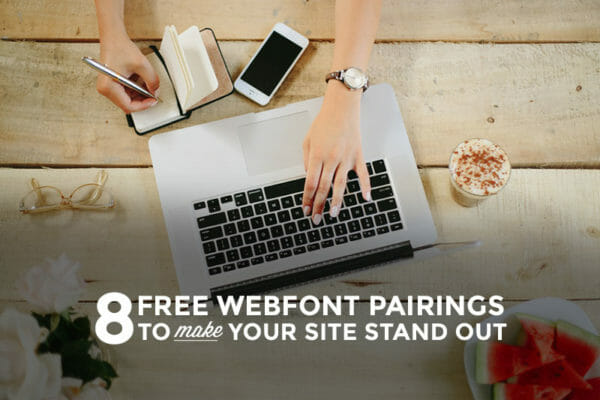 8 Free Font Pairings You Have to See