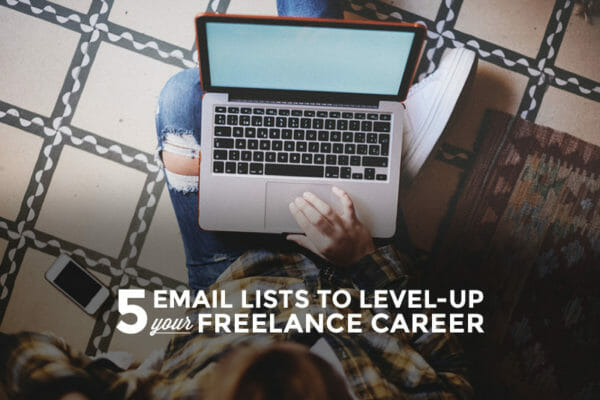 5 Email Lists to Level-Up as a Freelancer