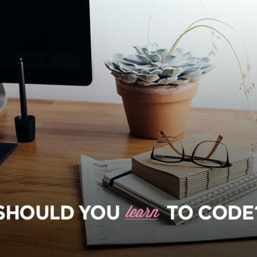Why You Should Learn to Code