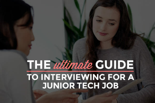 The Ultimate Guide to Interviewing for a Junior Tech Job