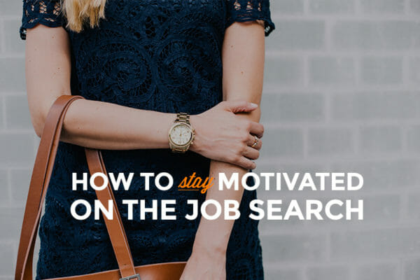 How to Stay Motivated on the Job Search - Skillcrush