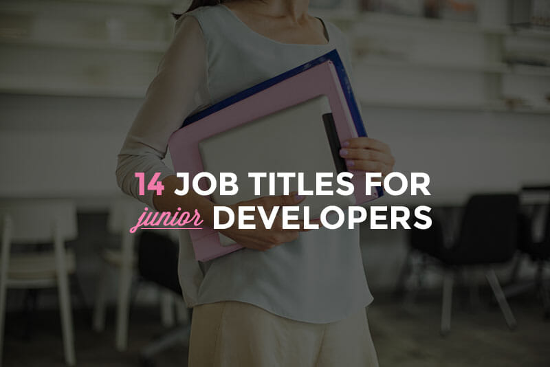 14 Junior Developer Jobs to Launch Your Career - Skillcrush