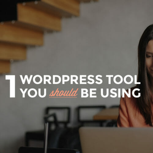 The #1 WordPress Tool You Need to Level-Up Your Blog