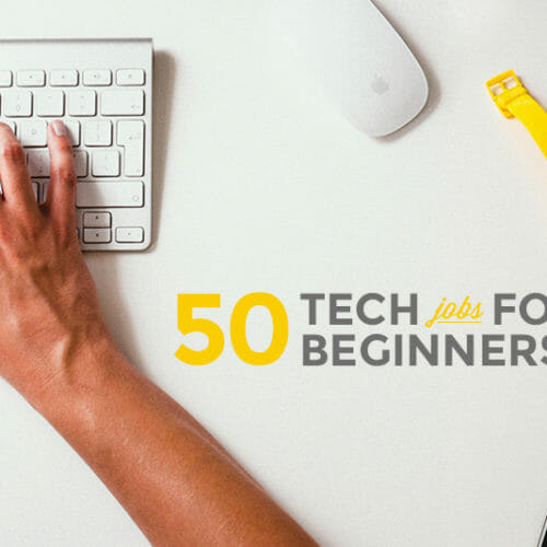 47 Awesome Tech Jobs You Can Apply For Right Now!