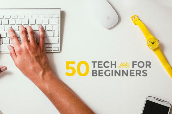 50 Awesome Tech Jobs You Can Apply For Right Now!