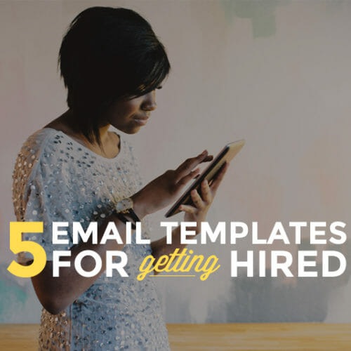 5 Free Email Templates To Help You Snag Your Dream Job