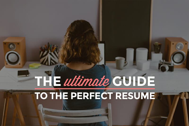 The Ultimate Guide to the Perfect Resume