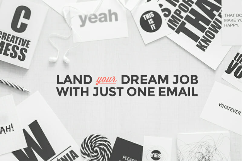6 Tips To Craft An Email That Will Land You Your Dream Job!