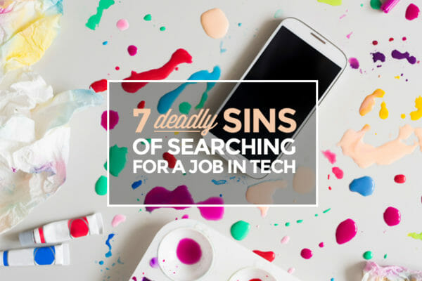 Want To Get A Tech Job? Avoid These 7 Mistakes.