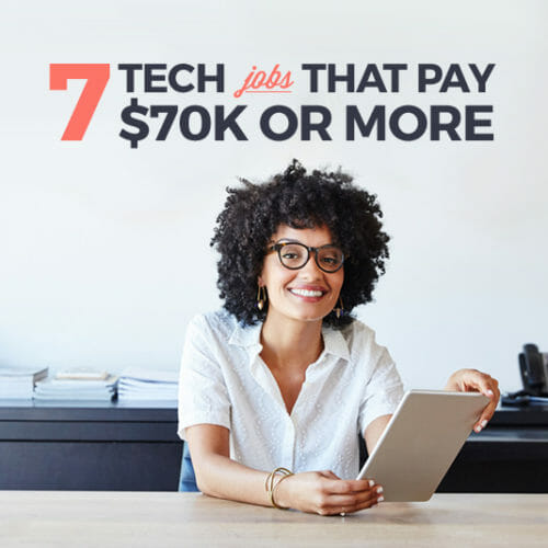 7 Terrific Tech Careers That Pay At Least $70k
