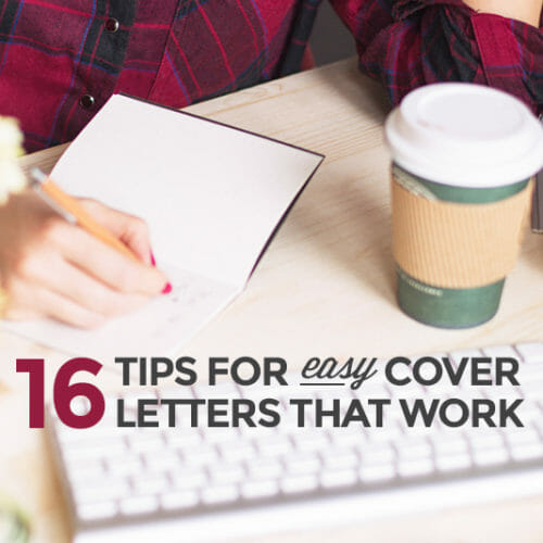 16 Secrets for Writing Cover Letters That Get You Hired