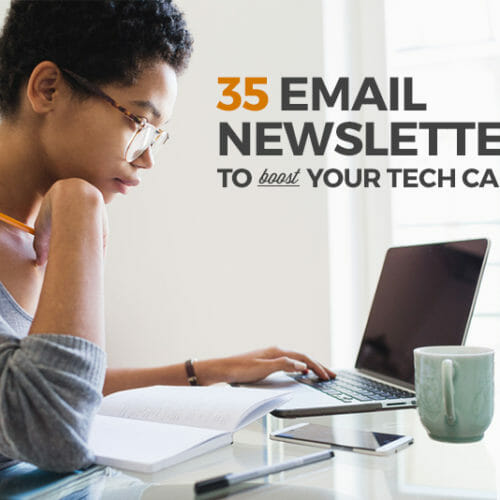 34 Email Newsletters To Boost Your Career In Tech