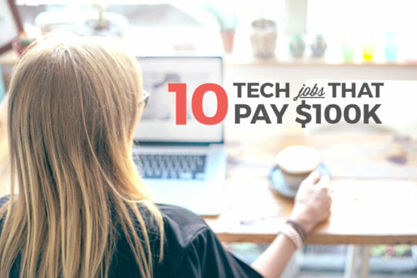 10 Tech Jobs That Pay $100K