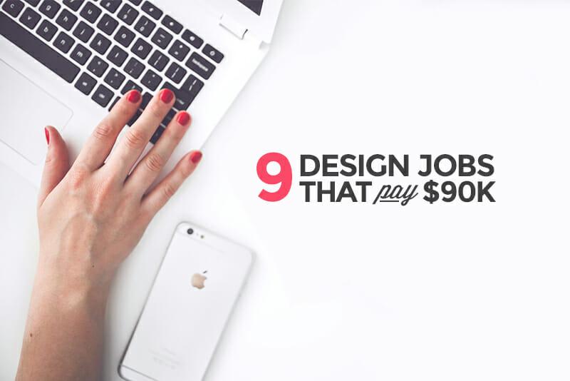9 Design Jobs that Pay $90k