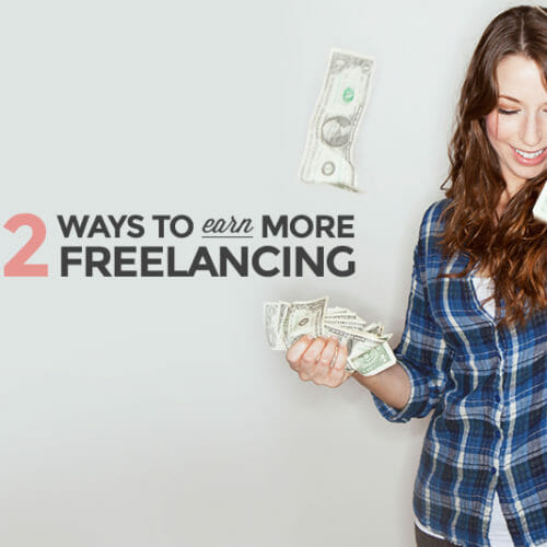 How to Earn More Money Freelancing (Even if You're a Total Beginner)