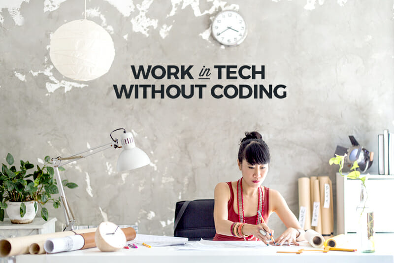 work in tech without coding