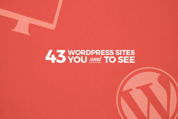 43 Amazing Websites That Will Convince You to Learn WordPress