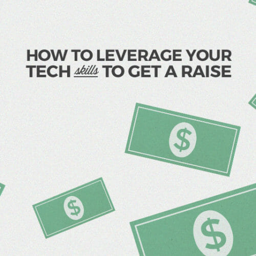 This Is How to Leverage Your Tech Skills to Get a Raise