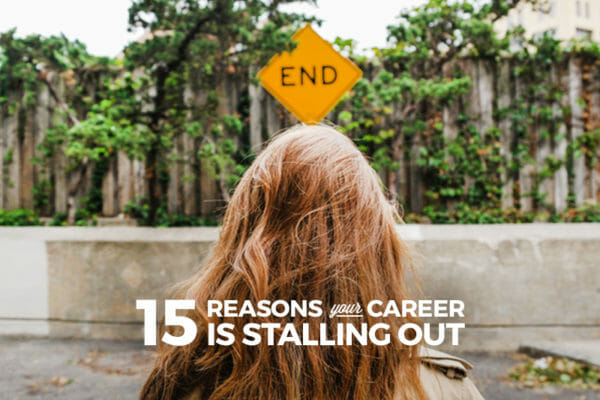 15 Reasons Your Career is Stalling Out