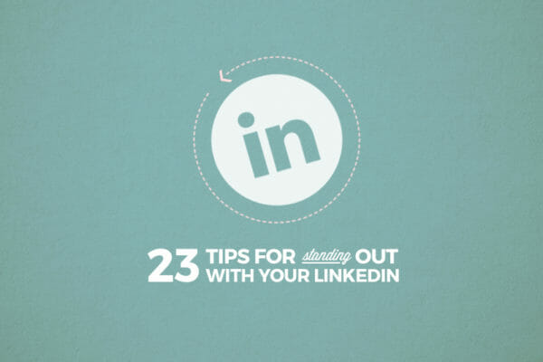 23 Quick and Easy LinkedIn Updates to Get Hired Now!