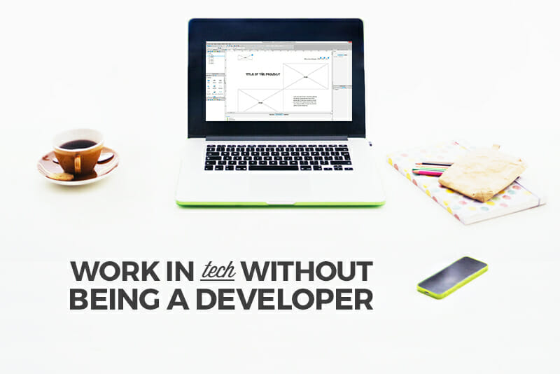 Work in tech without being a developer