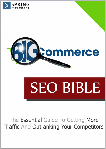 Bigcommerce SEO Bible- free ebook from SpringMerchant.com