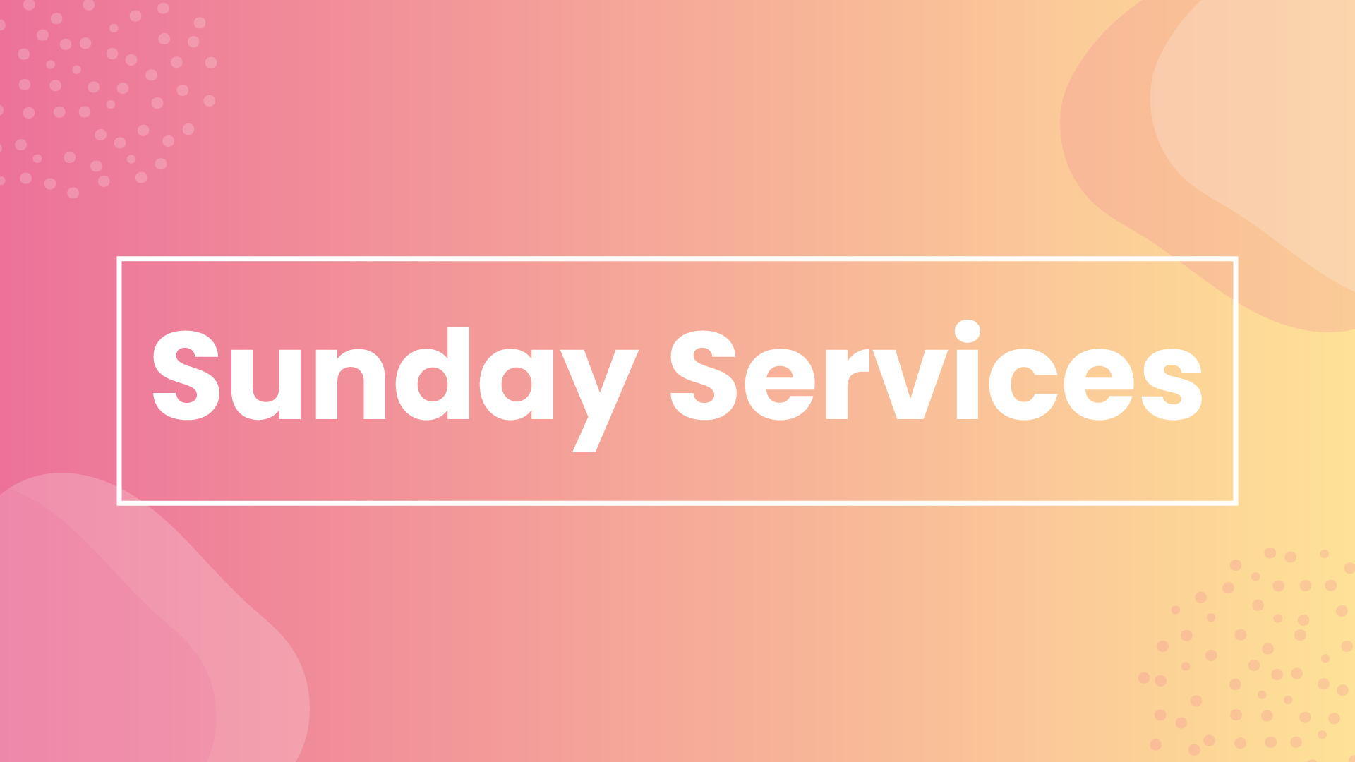 Sunday-Services_Web_App.jpg?mtime=20200526171346#asset:233491