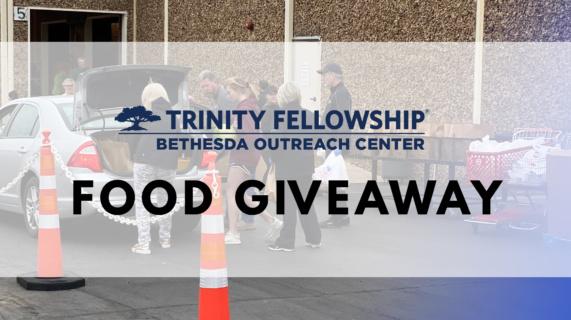 Trinity Fellowship Bethesda Food Giveaway