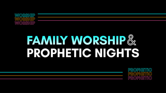 Family Worship & Prophetic Nights