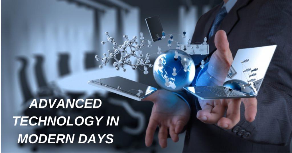 advanced technology in modern days 1024x536 - Advanced Technology Adoption of in Modern Days