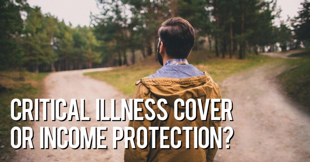 What is right for you Illness Cover or Income Protection 1024x538 - What is right for you - Illness Cover or Income Protection?
