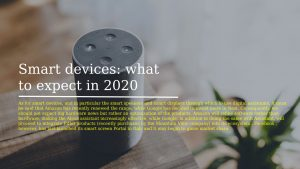 Smart devices what to expect in 2020 300x169 - Technology In 2020 what awaits Us