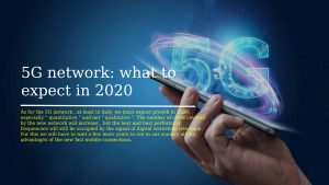 5G network what to expect in 2020 300x169 - Technology In 2020 what awaits Us