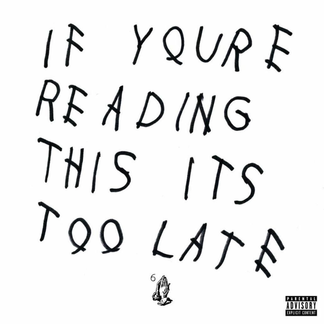 Drake If Youre Reading This Its
