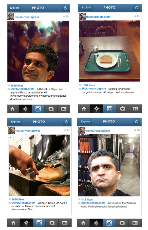 Harvard students know that Dean of Harvard College Rakesh Khurana sports one of the most popular (and most loveable) Instagram accounts on campus. But not every spontaneously snapped selfie can make the cut for his feed. FM imagines (and poorly Photoshops) the photos that didn't even make it to the filter phase.