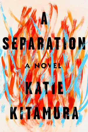 """""""A Separation,"""" by Katie Kitamura."""