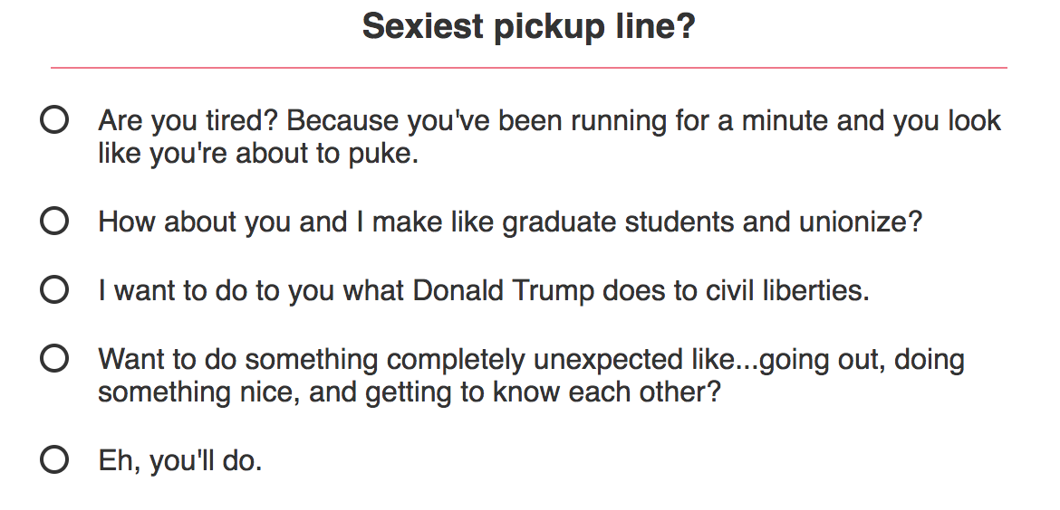 Pick up lines are great.