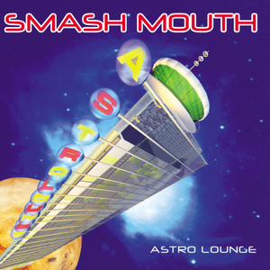 "Smash Mouth, ""Astro Lounge,"" Interscope, 1998."