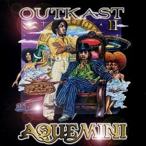 """Aquemini"" by Outkast"