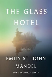 "Cover art for ""The Glass Hotel"" by Emily St. John Mandel."